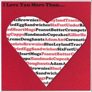 Love You More Than - Heart design that captures the things you love